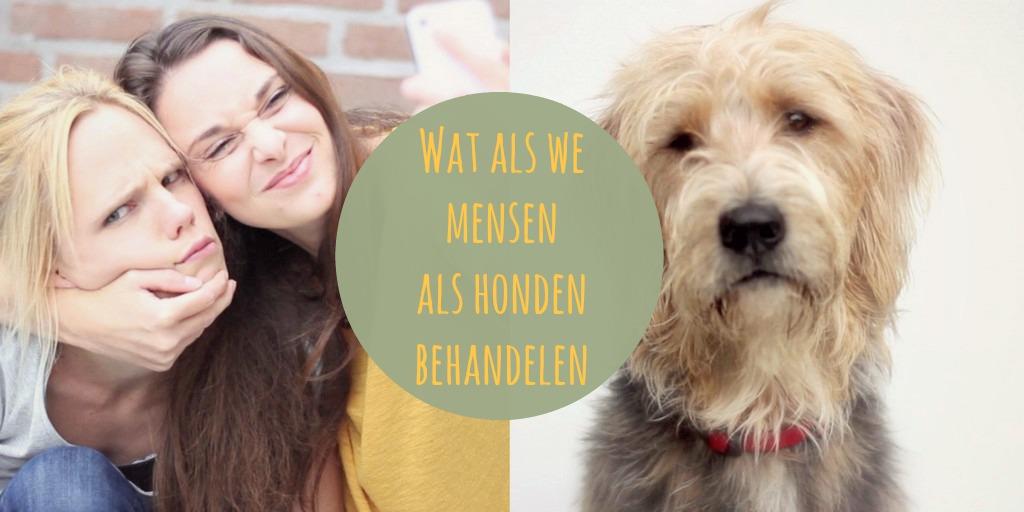 Wat als we mensen als honden behandelen?
