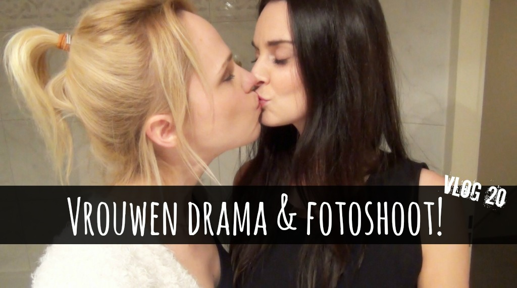 vlog 20: vrouwen drama & fotoshoot